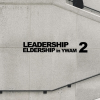 Leadership X Eldership in YWAM - Session 2
