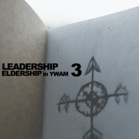 Leadership X Eldership in YWAM - Session 3