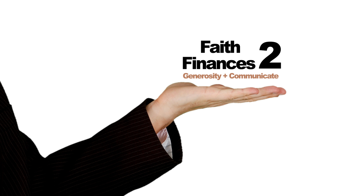 Faith and Finances - (Generosity + Communicate)
