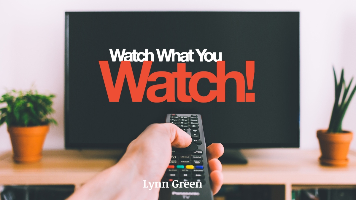Watch What You Watch
