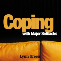 Coping with Major Setbacks