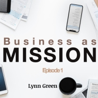 Business as Mission - Episode 1