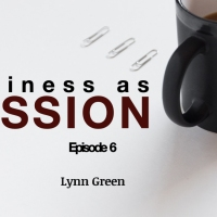 Business as Mission – Episode 6