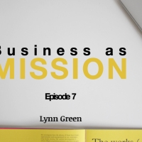 Business as Mission - Episode 7