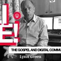 LIVE - The Gospel and Digital Communications