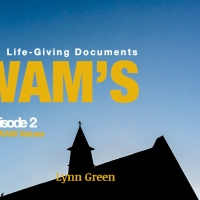 YWAM's Life-Giving Documents – Episode 2